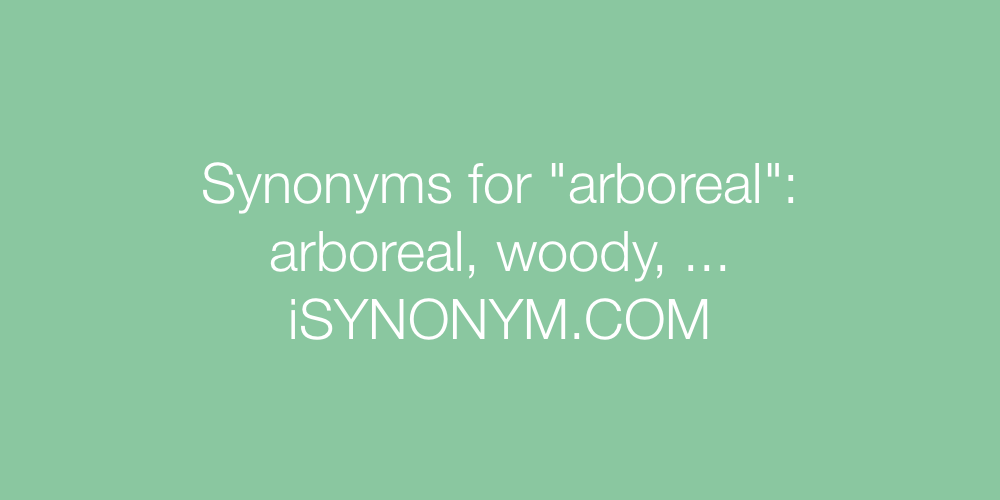 Synonyms arboreal