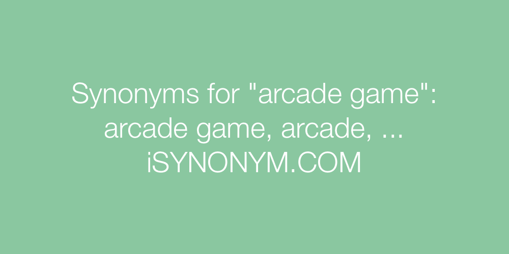 Synonyms arcade game