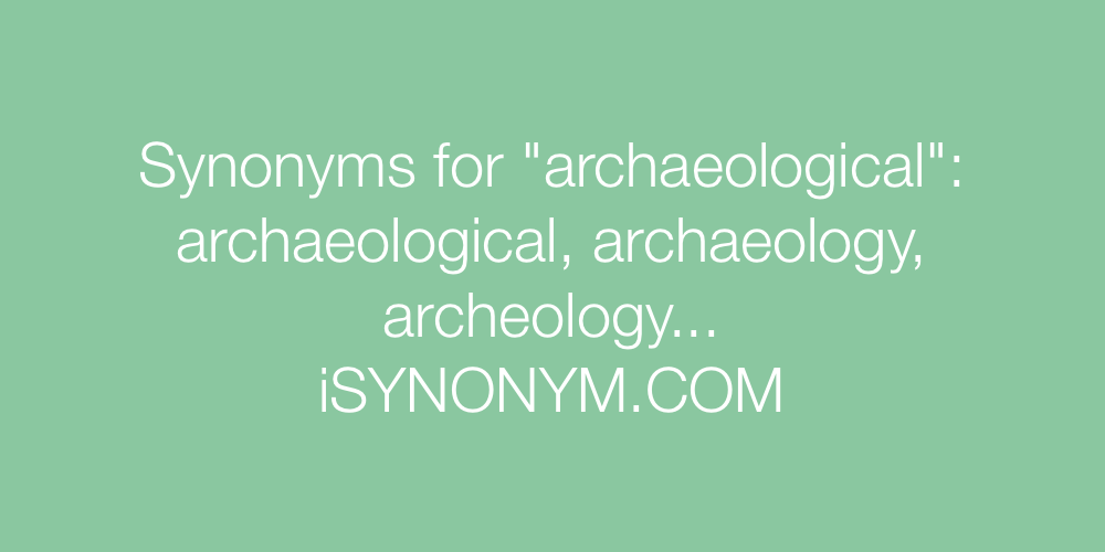 Synonyms archaeological
