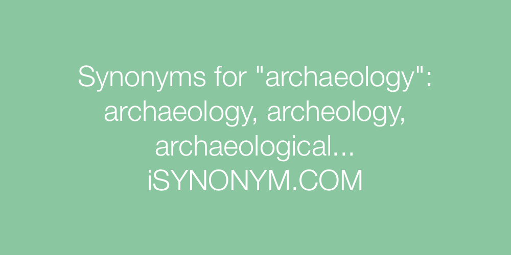 Synonyms archaeology