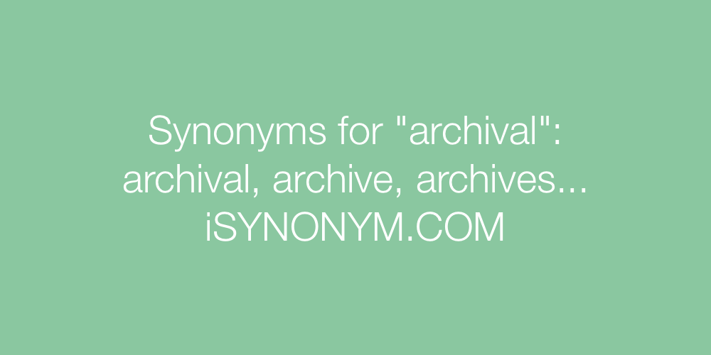 Synonyms archival