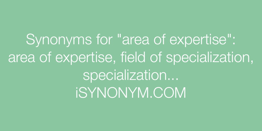 Synonyms area of expertise