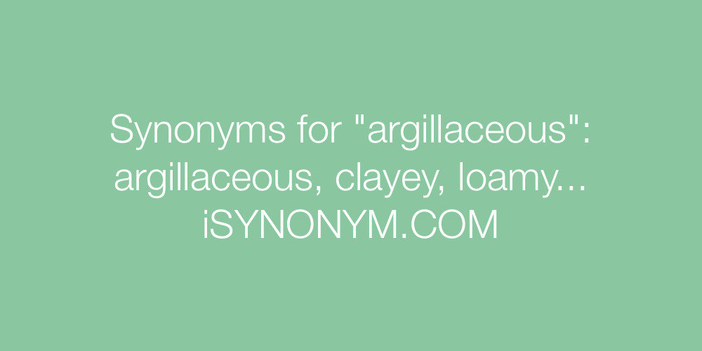 Synonyms argillaceous