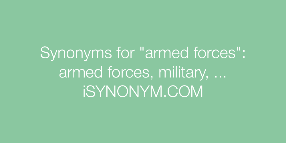 Synonyms armed forces