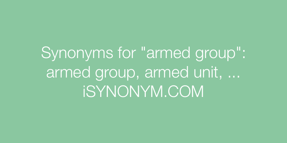 Synonyms armed group