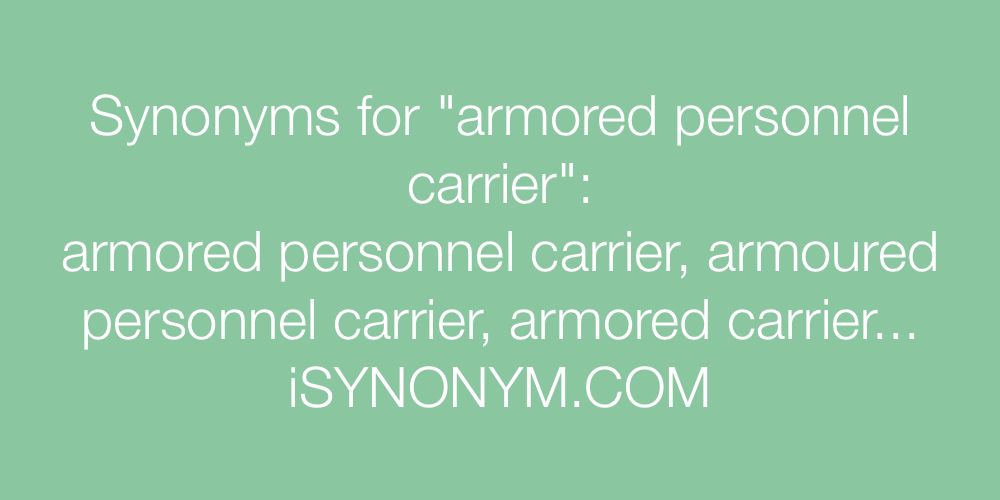 Synonyms armored personnel carrier