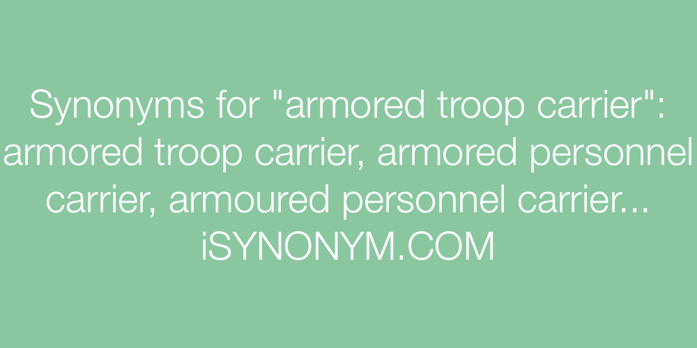 Synonyms armored troop carrier