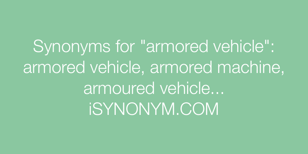 Synonyms armored vehicle