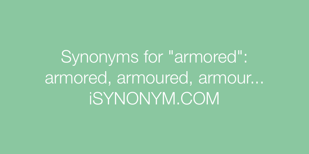 Synonyms armored