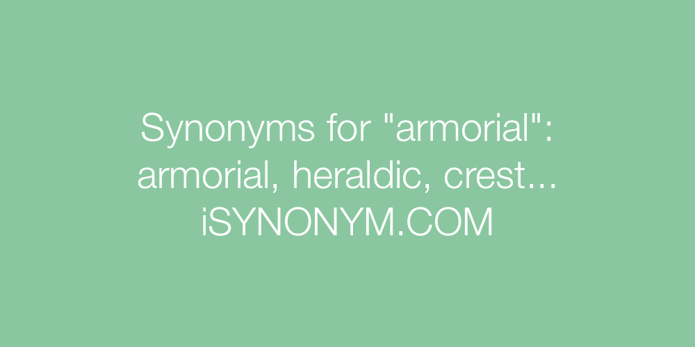 Synonyms armorial
