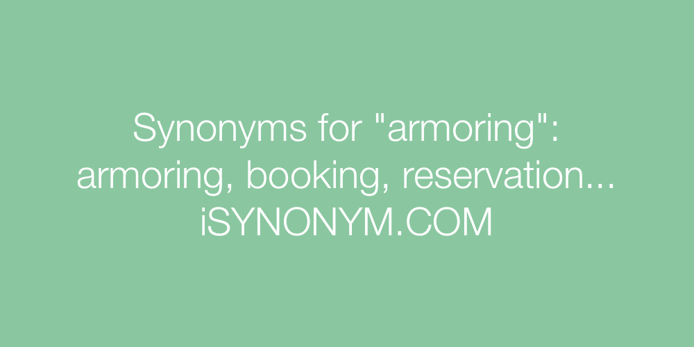 Synonyms armoring