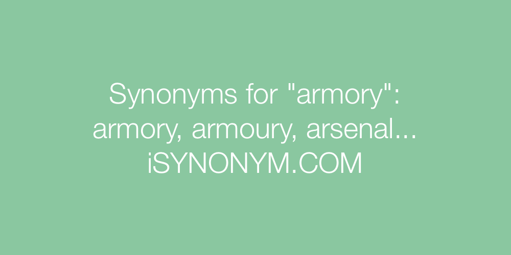 Synonyms armory