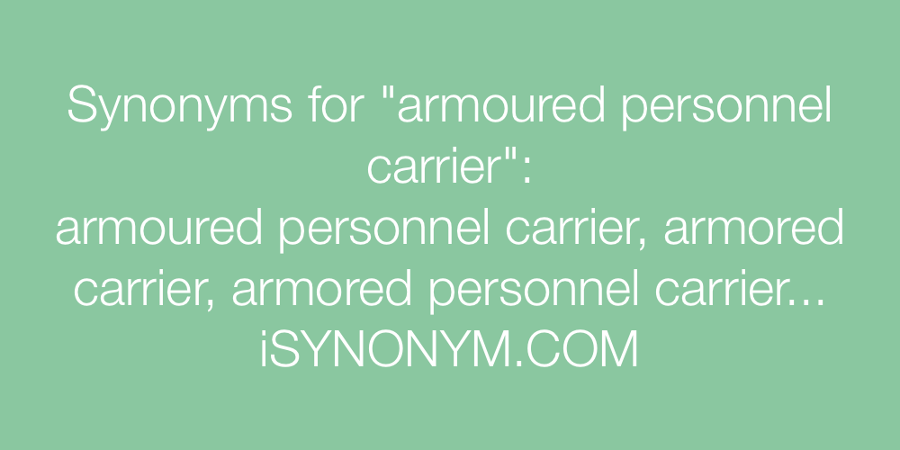 Synonyms armoured personnel carrier