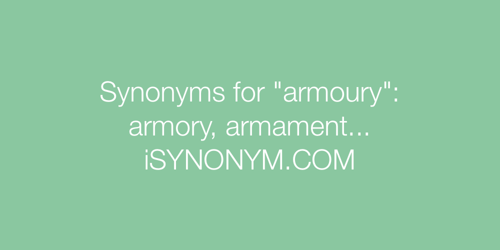 Synonyms armoury