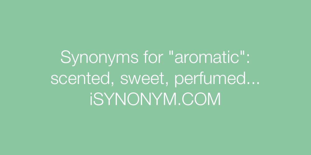 Synonyms aromatic