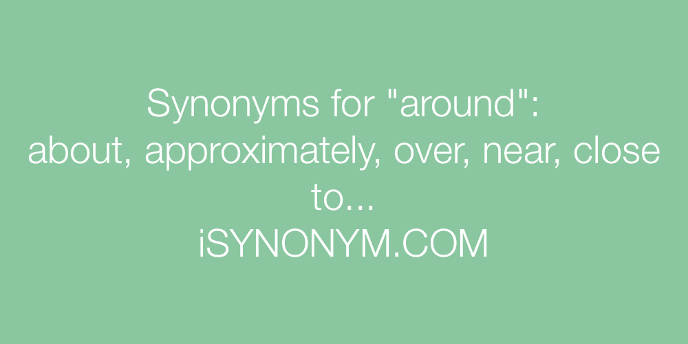 Synonyms around