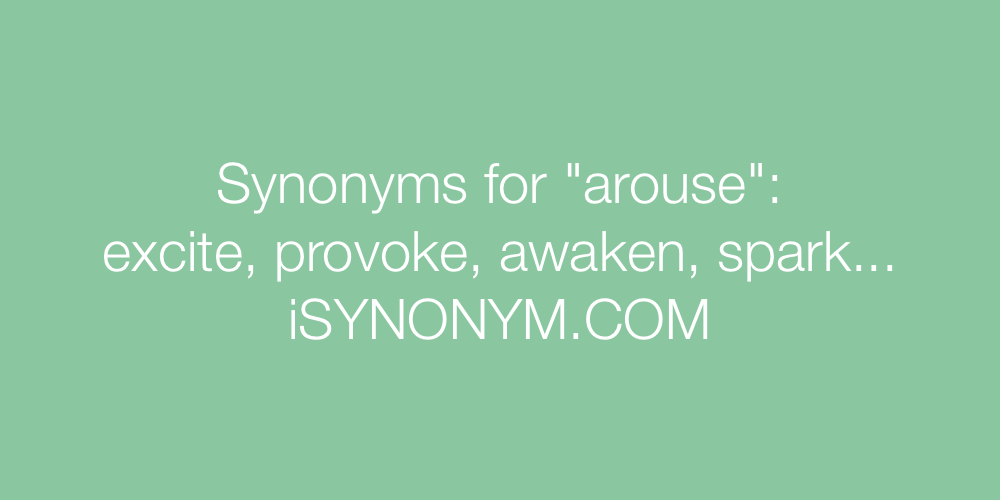 Synonyms arouse