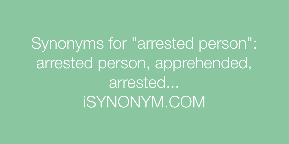 Synonyms arrested person