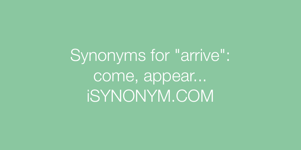 Synonyms arrive