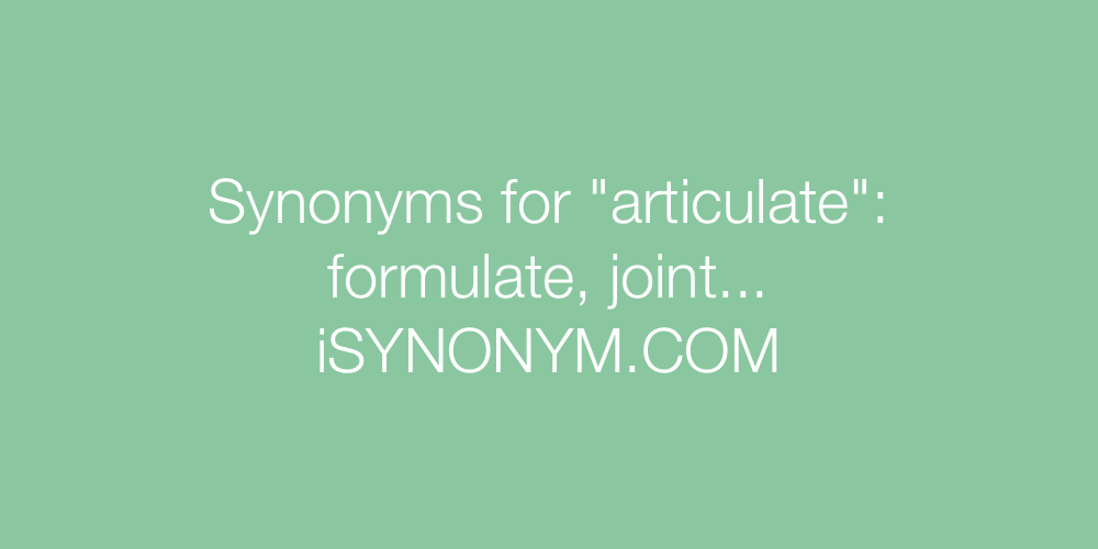 Synonyms articulate