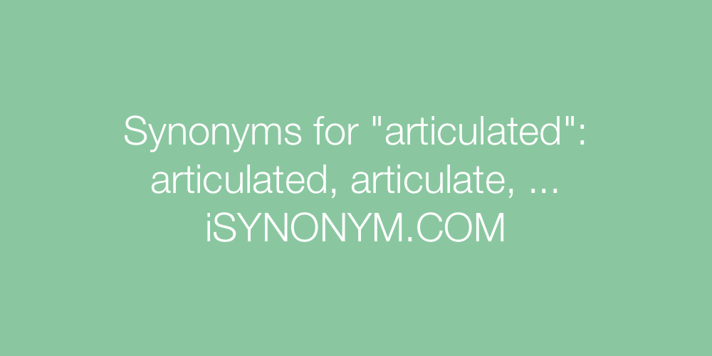 Synonyms articulated