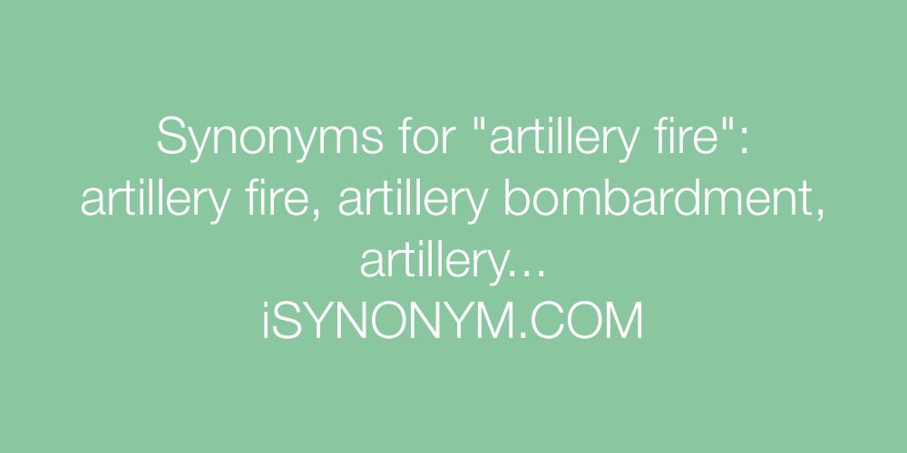 Synonyms artillery fire