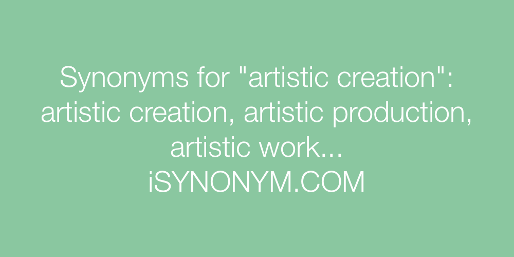 Synonyms artistic creation