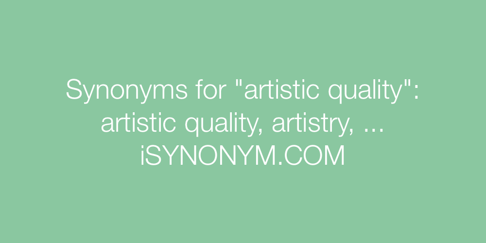Synonyms artistic quality