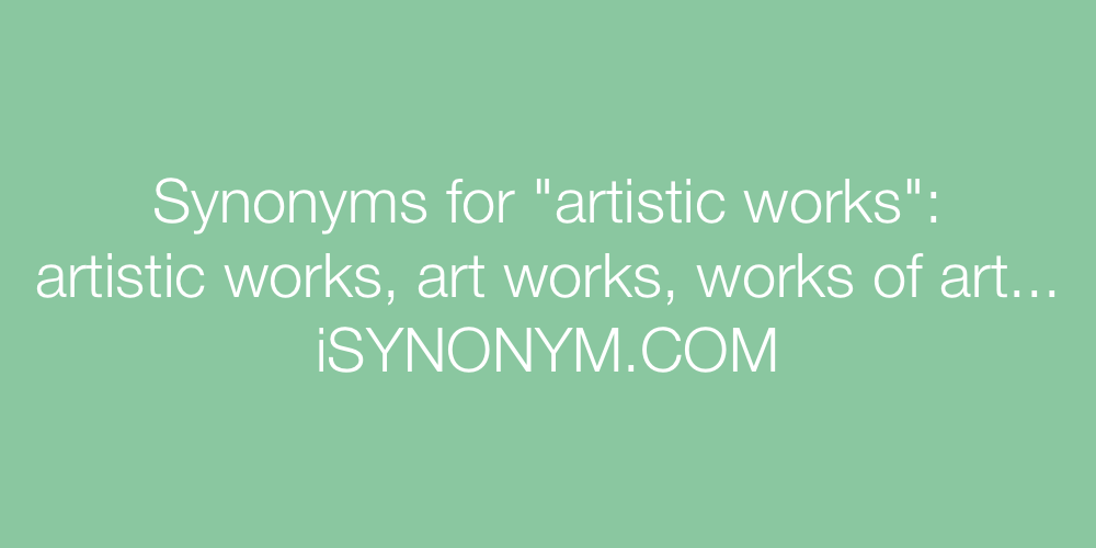 Synonyms artistic works