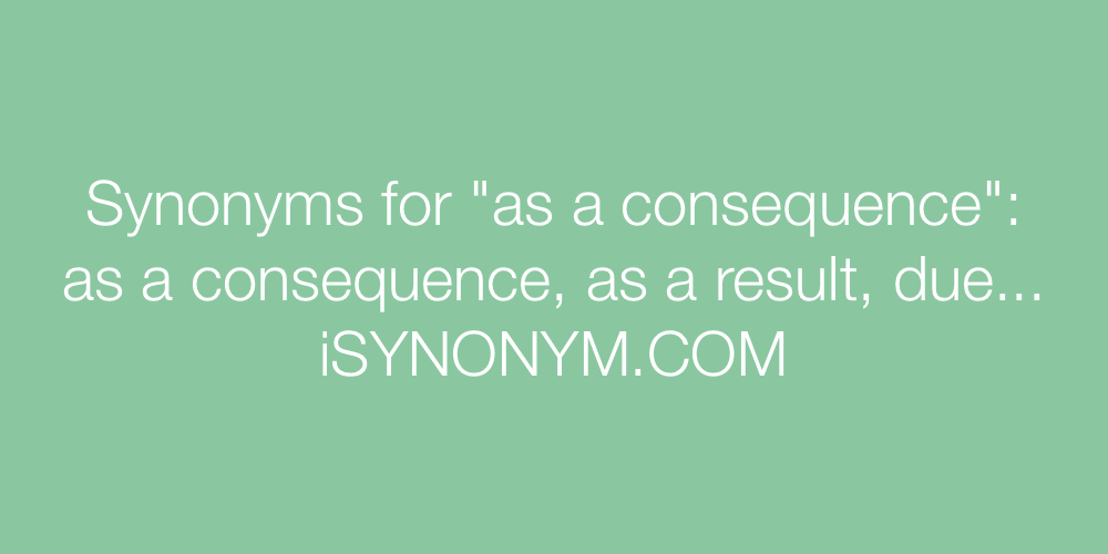 Synonyms as a consequence