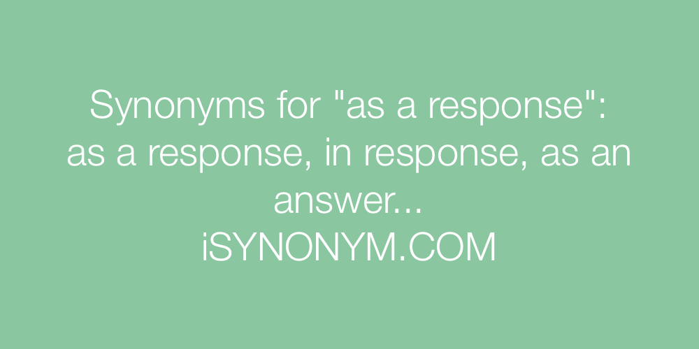 Synonyms as a response