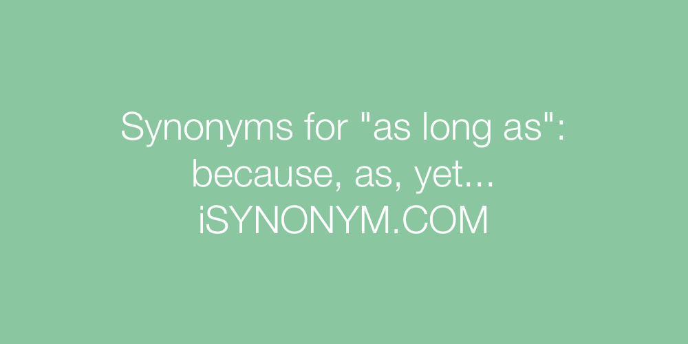 Synonyms as long as