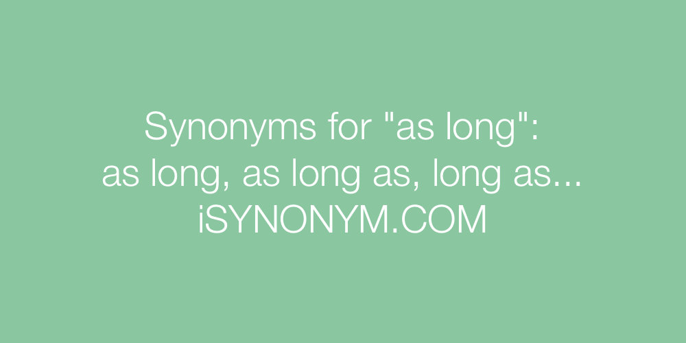 Synonyms as long