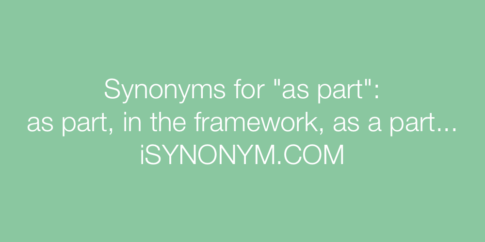Synonyms as part