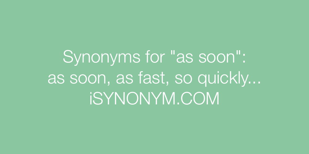 Synonyms as soon