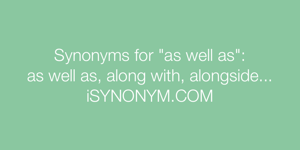 Synonyms as well as