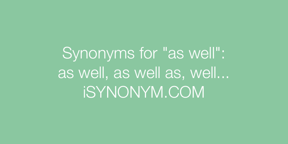 Synonyms as well