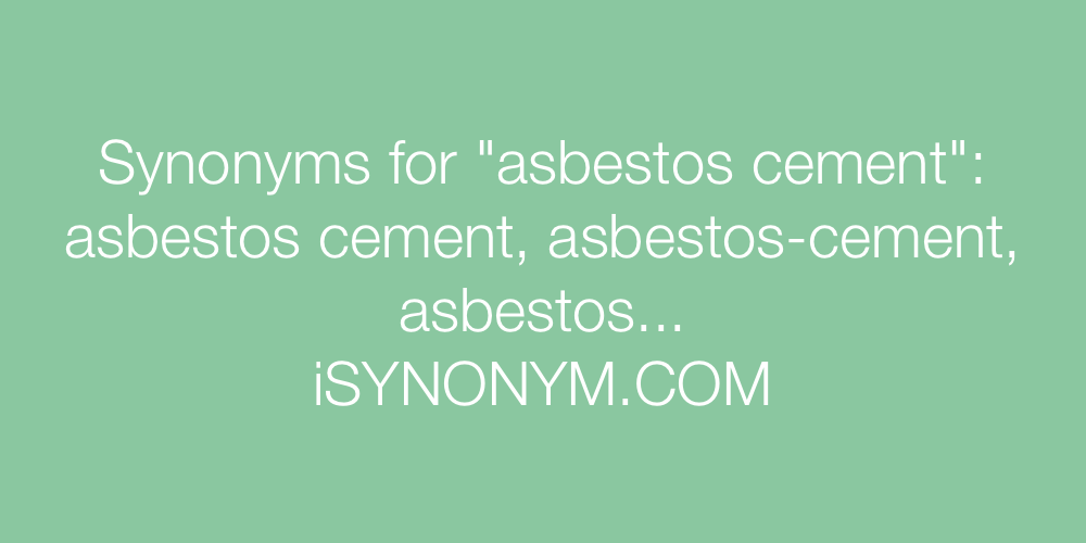 Synonyms asbestos cement