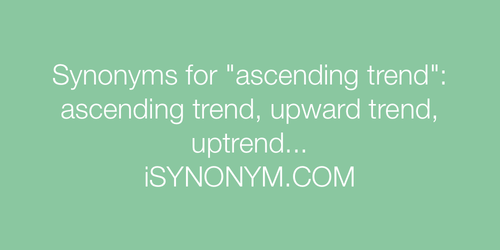 Synonyms ascending trend