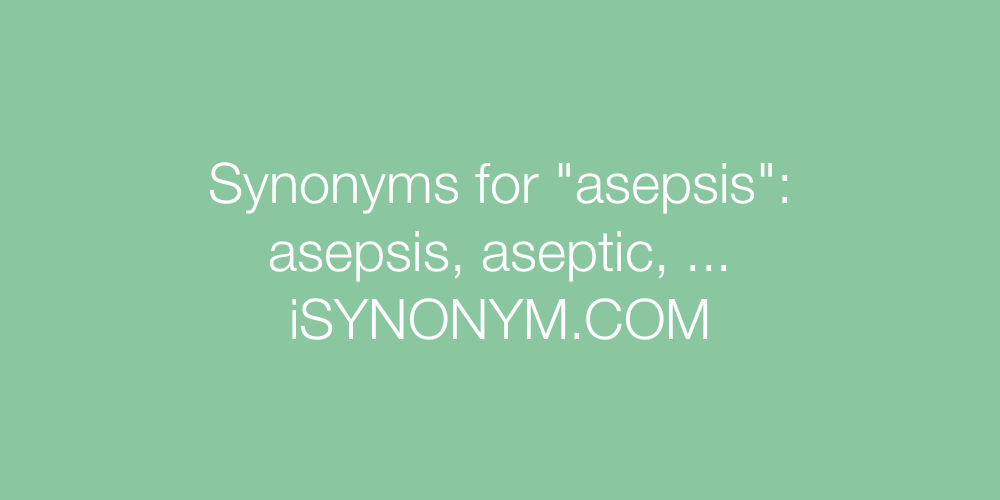 Synonyms asepsis