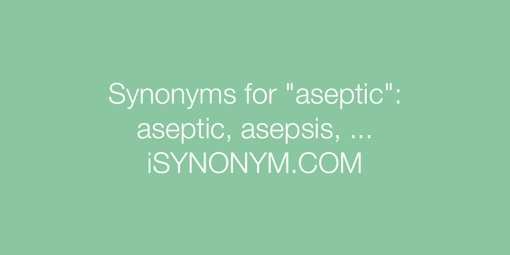 Synonyms aseptic