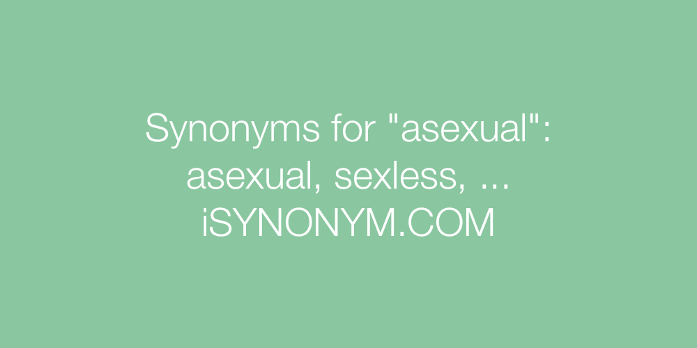 Synonyms asexual