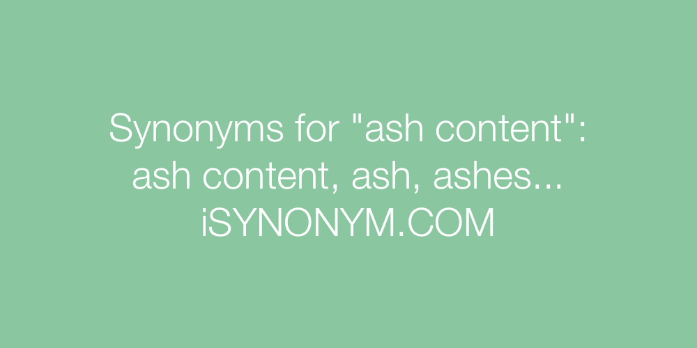 Synonyms ash content