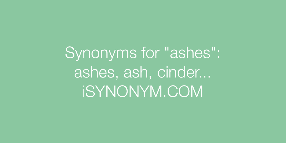 Synonyms ashes