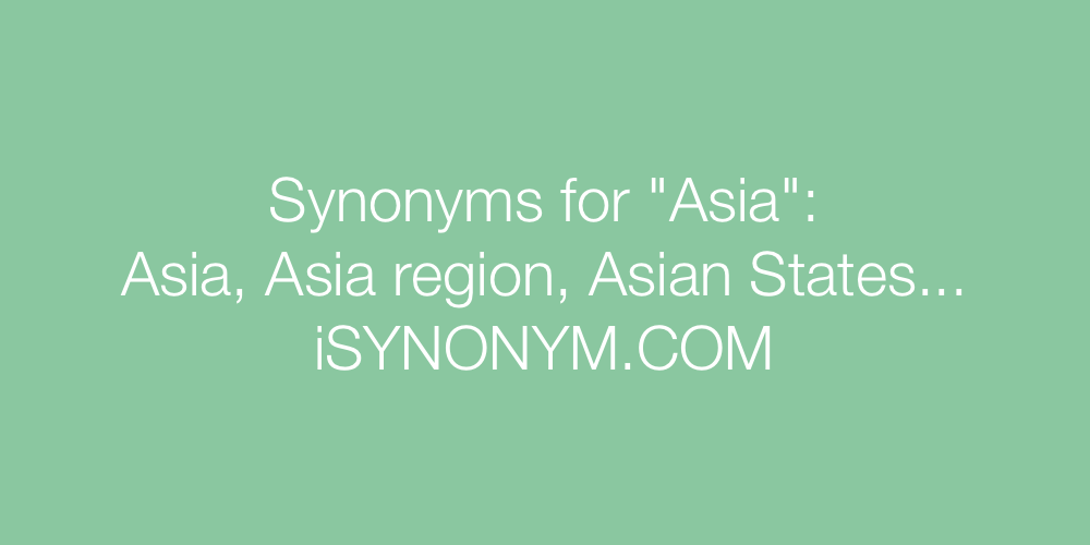 Synonyms Asia