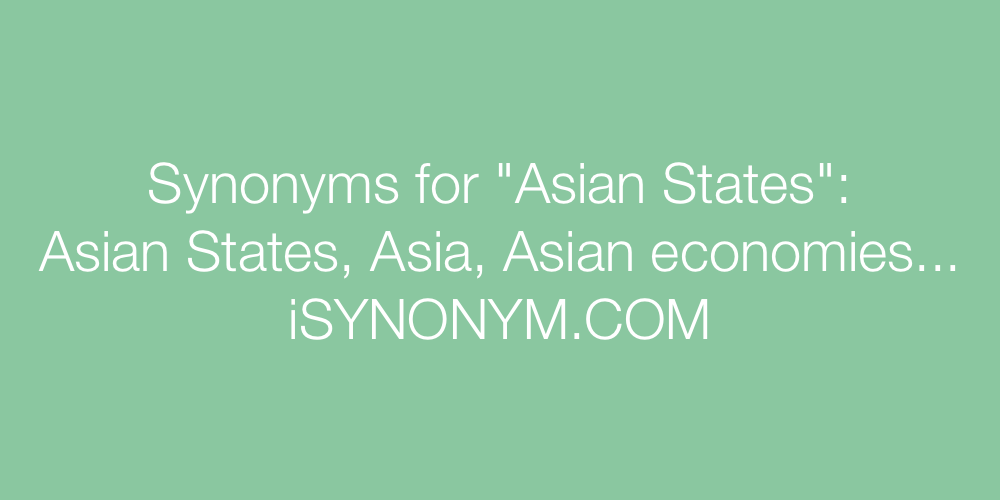 Synonyms Asian States