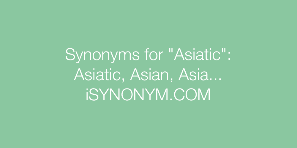 Synonyms Asiatic