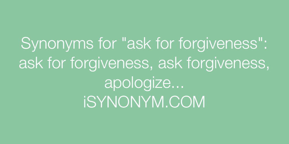 Synonyms ask for forgiveness