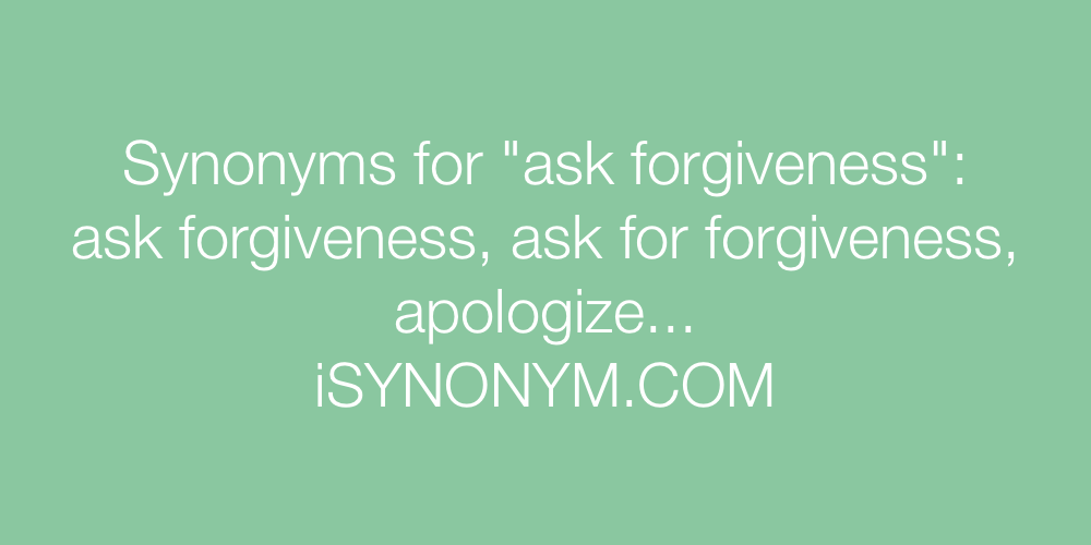 Synonyms ask forgiveness
