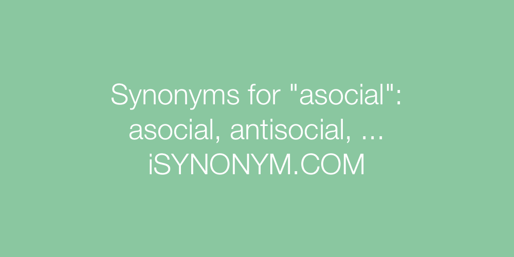 Synonyms asocial